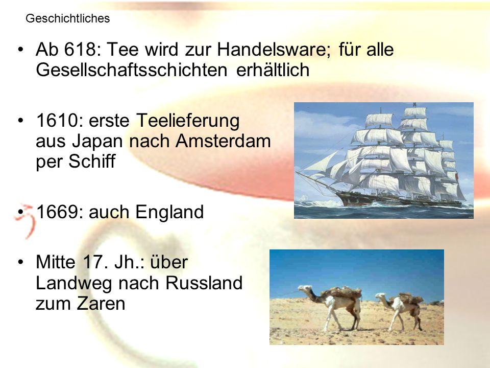 1610: erste Teelieferung aus Japan nach Amsterdam per Schiff
