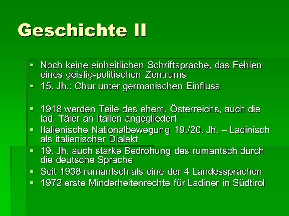 Geschichte II Noch keine einheitlichen Schriftsprache, das Fehlen eines geistig-politischen Zentrums.