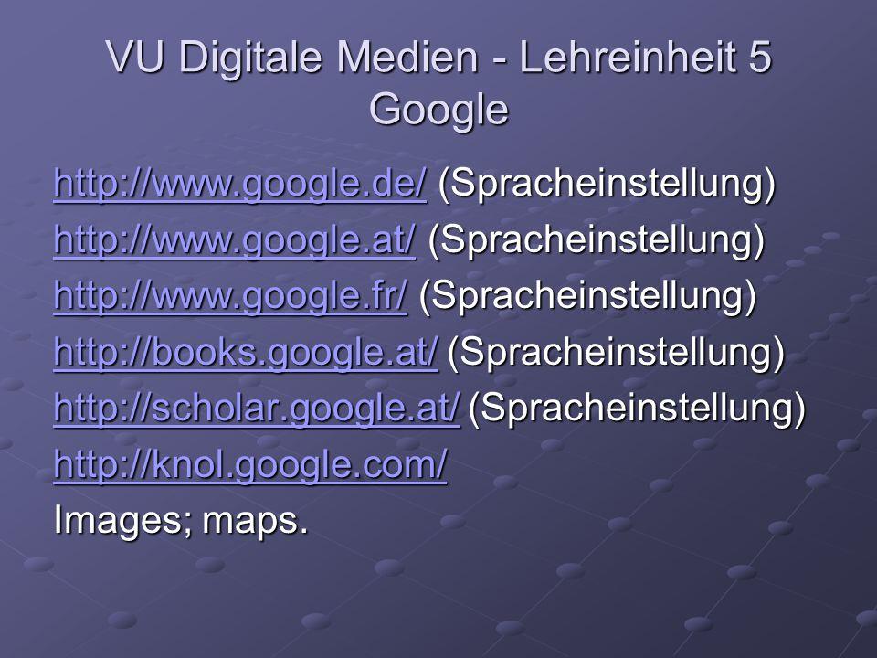 VU Digitale Medien - Lehreinheit 5 Google