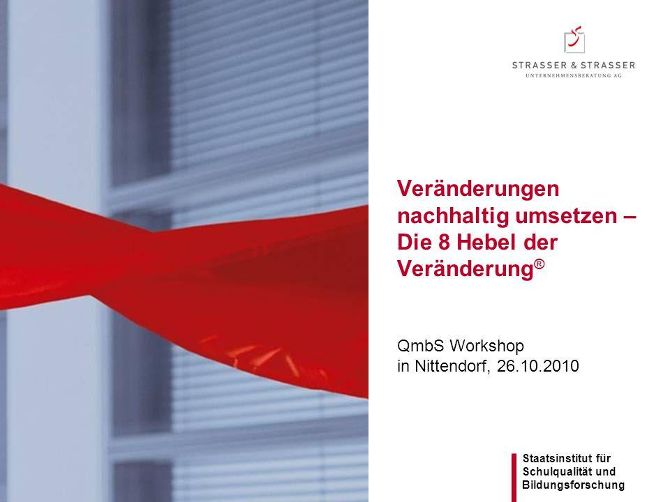 Veränderungen nachhaltig umsetzen – Die 8 Hebel der Veränderung® QmbS Workshop in Nittendorf, 26.10.2010