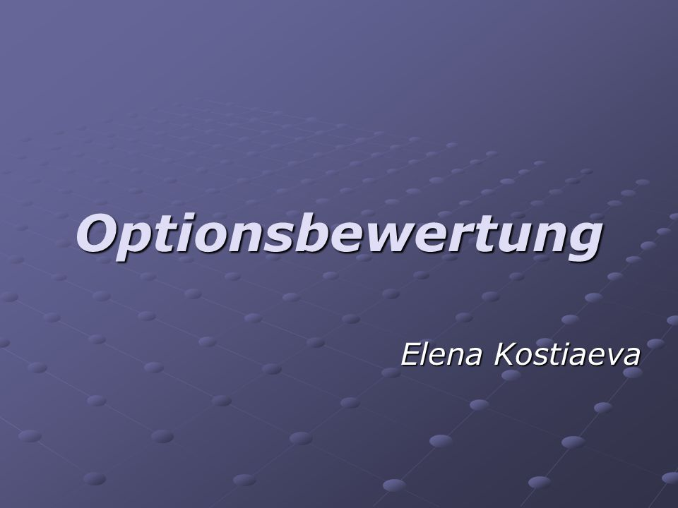 Optionsbewertung Elena Kostiaeva