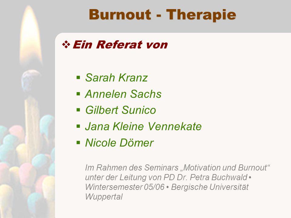 Burnout - Therapie Ein Referat von Sarah Kranz Annelen Sachs