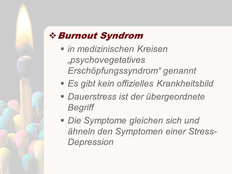 """Burnout Syndrom in medizinischen Kreisen """"psychovegetatives Erschöpfungssyndrom genannt. Es gibt kein offizielles Krankheitsbild."""