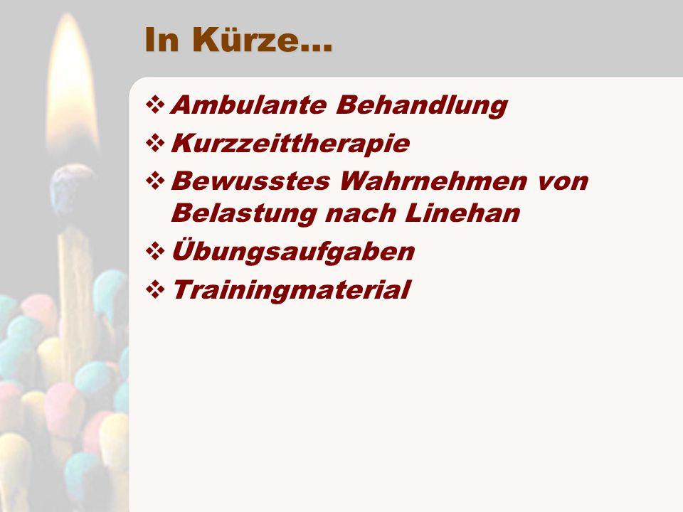 In Kürze… Ambulante Behandlung Kurzzeittherapie