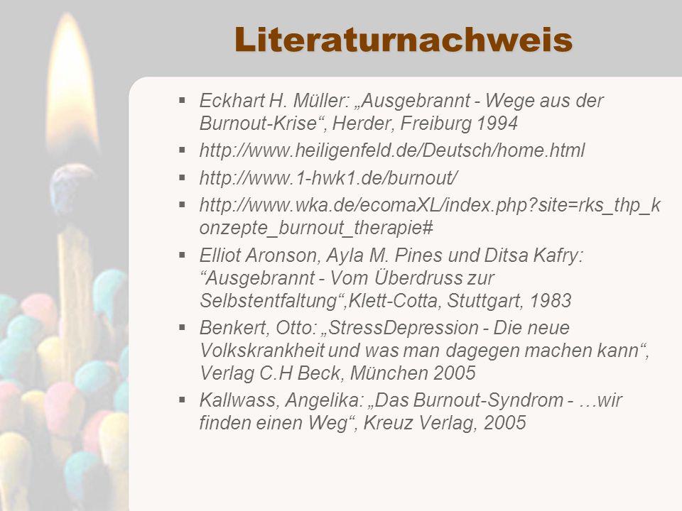 """Literaturnachweis Eckhart H. Müller: """"Ausgebrannt - Wege aus der Burnout-Krise , Herder, Freiburg 1994."""