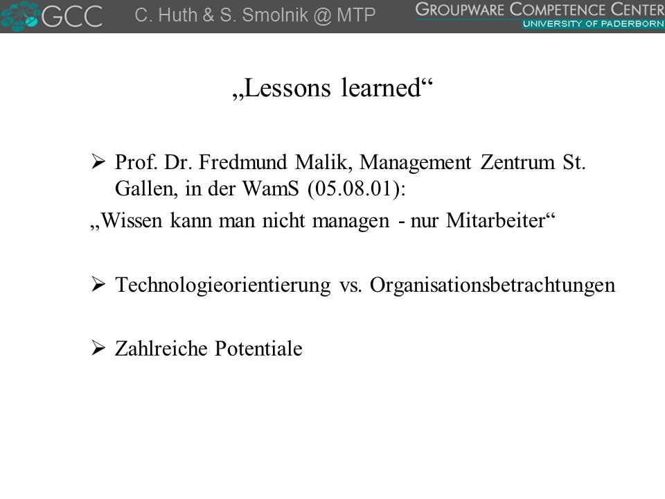 "C. Huth & S. Smolnik @ MTP ""Lessons learned Prof. Dr. Fredmund Malik, Management Zentrum St. Gallen, in der WamS (05.08.01):"