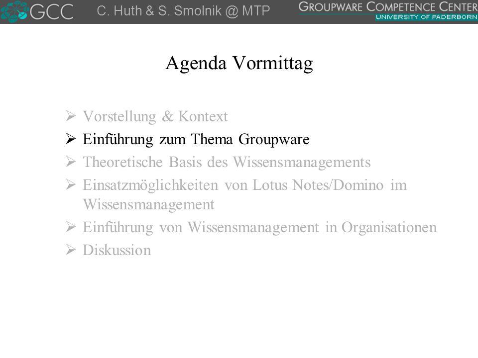 Agenda Vormittag Vorstellung & Kontext Einführung zum Thema Groupware