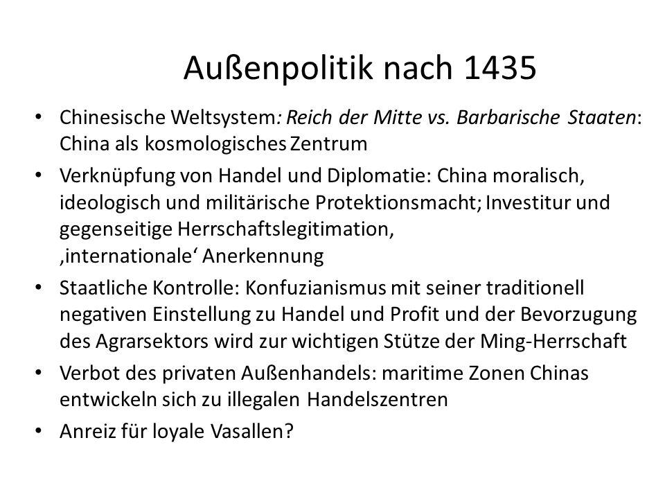Außenpolitik nach 1435 Chinesische Weltsystem: Reich der Mitte vs. Barbarische Staaten: China als kosmologisches Zentrum.