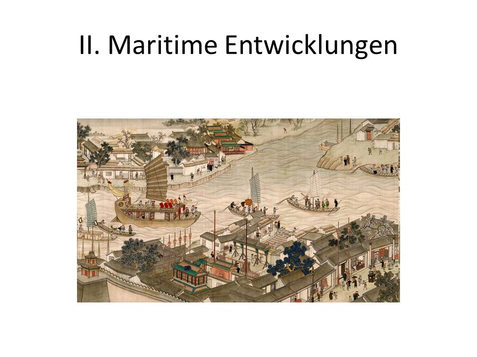 II. Maritime Entwicklungen
