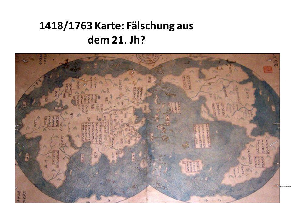 1418/1763 Karte: Fälschung aus dem 21. Jh