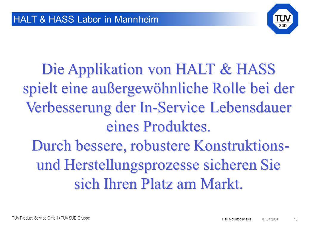 Die Applikation von HALT & HASS spielt eine außergewöhnliche Rolle bei der Verbesserung der In-Service Lebensdauer eines Produktes.