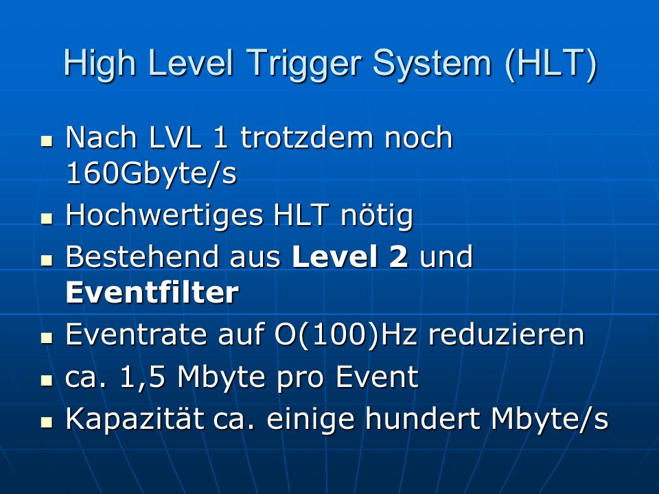 High Level Trigger System (HLT)