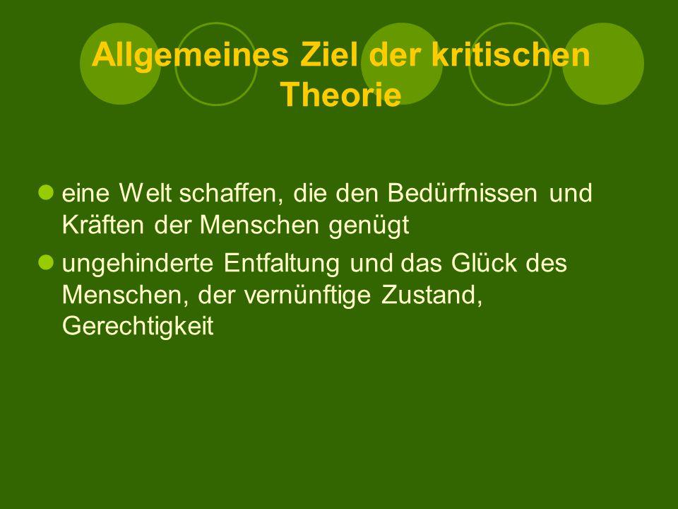 Allgemeines Ziel der kritischen Theorie