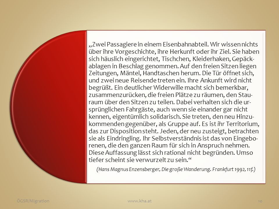 (Hans Magnus Enzensberger, Die große Wanderung. Frankfurt 1992, 11f.)
