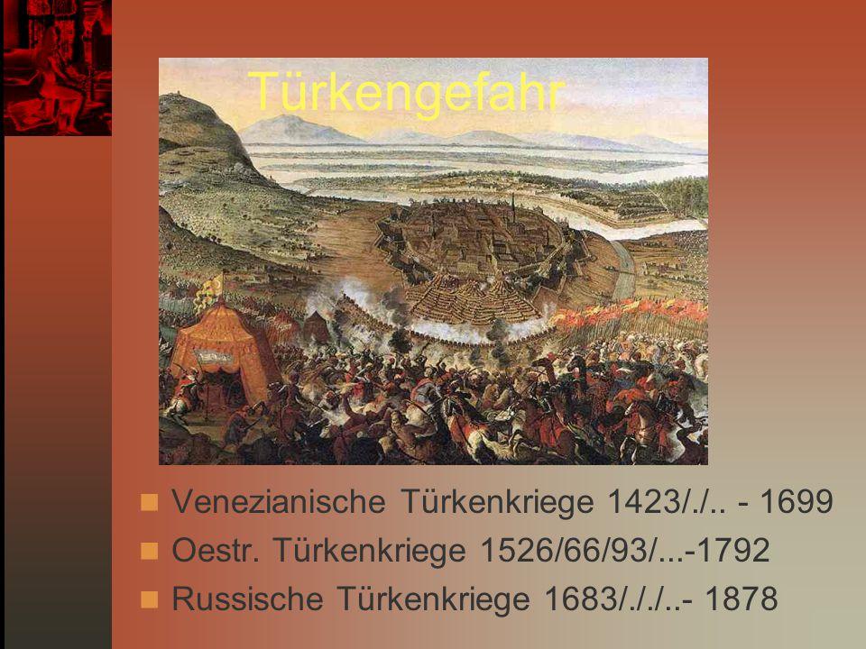 Türkengefahr Venezianische Türkenkriege 1423/./.. - 1699