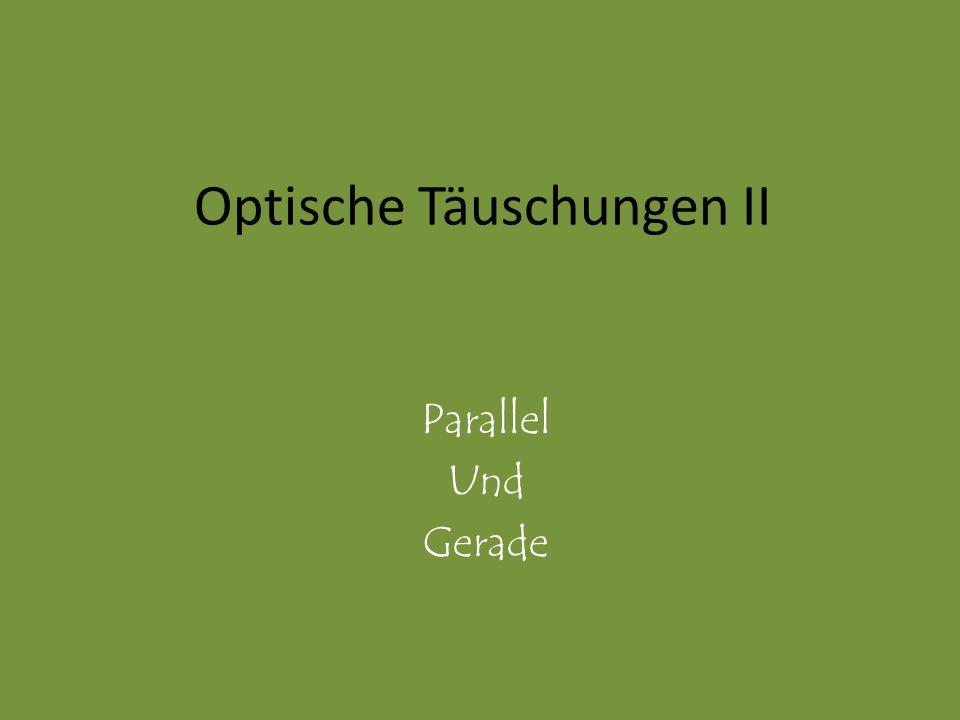 Optische Täuschungen II