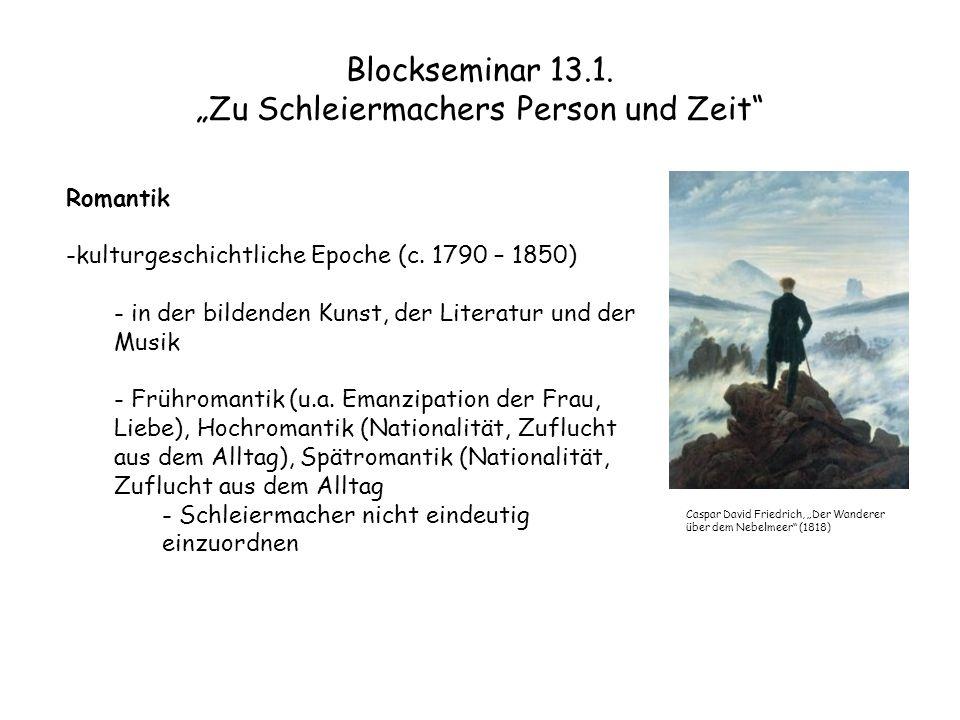 """Blockseminar 13.1. """"Zu Schleiermachers Person und Zeit"""