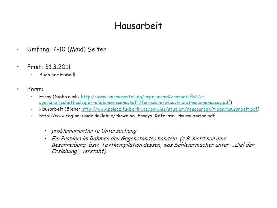 Hausarbeit Umfang: 7-10 (Max!) Seiten Frist: 31.3.2011 Form: