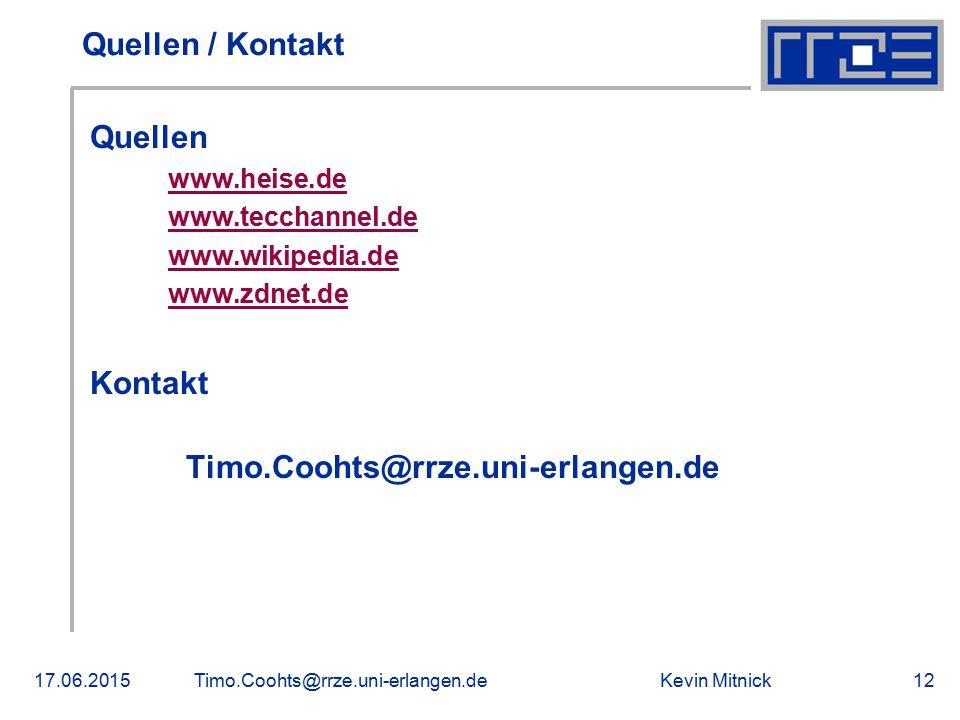 Quellen / Kontakt Quellen Kontakt www.heise.de www.tecchannel.de