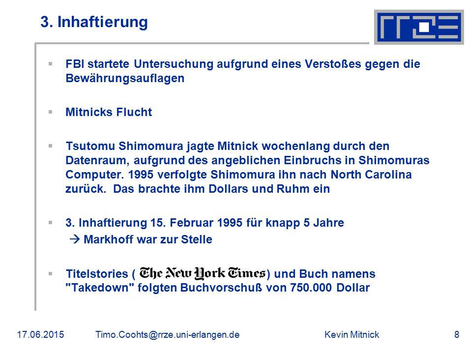 3. Inhaftierung FBI startete Untersuchung aufgrund eines Verstoßes gegen die Bewährungsauflagen. Mitnicks Flucht.