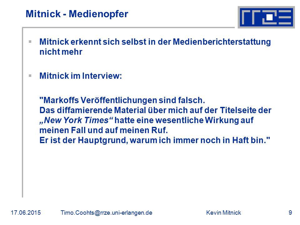 Mitnick - Medienopfer Mitnick erkennt sich selbst in der Medienberichterstattung nicht mehr. Mitnick im Interview: