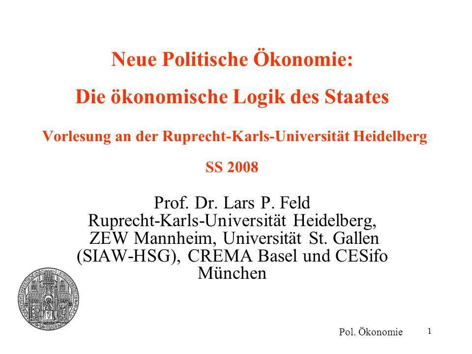 Neue Politische Ökonomie: Die ökonomische Logik des Staates Vorlesung an der Ruprecht-Karls-Universität Heidelberg SS 2008
