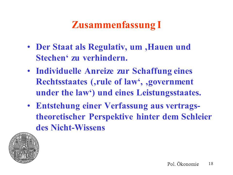 Zusammenfassung I Der Staat als Regulativ, um 'Hauen und Stechen' zu verhindern.