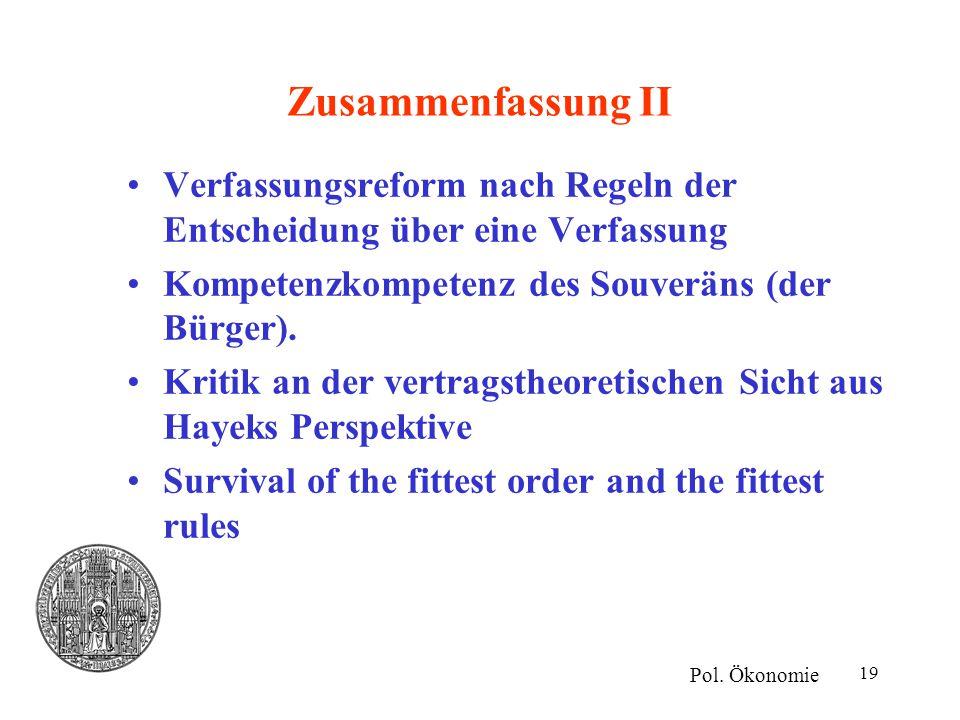 Zusammenfassung II Verfassungsreform nach Regeln der Entscheidung über eine Verfassung. Kompetenzkompetenz des Souveräns (der Bürger).