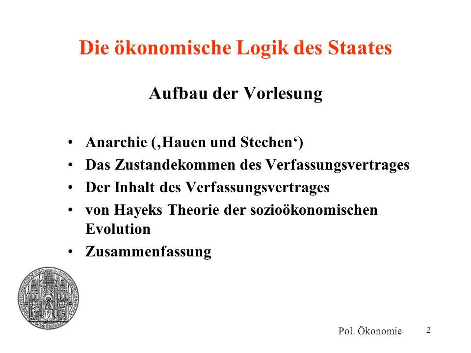 Die ökonomische Logik des Staates Aufbau der Vorlesung