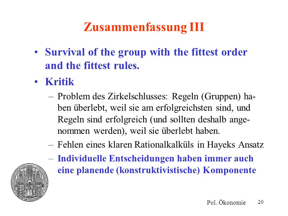 Zusammenfassung III Survival of the group with the fittest order and the fittest rules. Kritik.