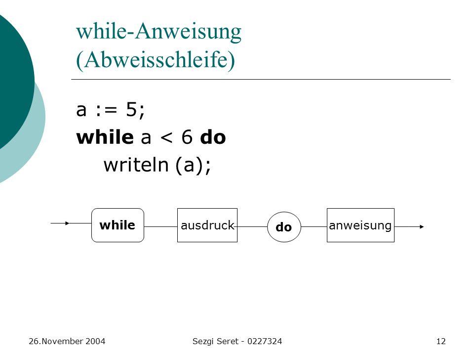 while-Anweisung (Abweisschleife)