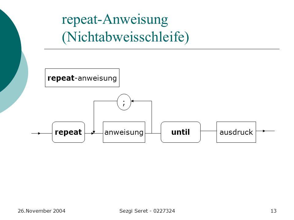 repeat-Anweisung (Nichtabweisschleife)