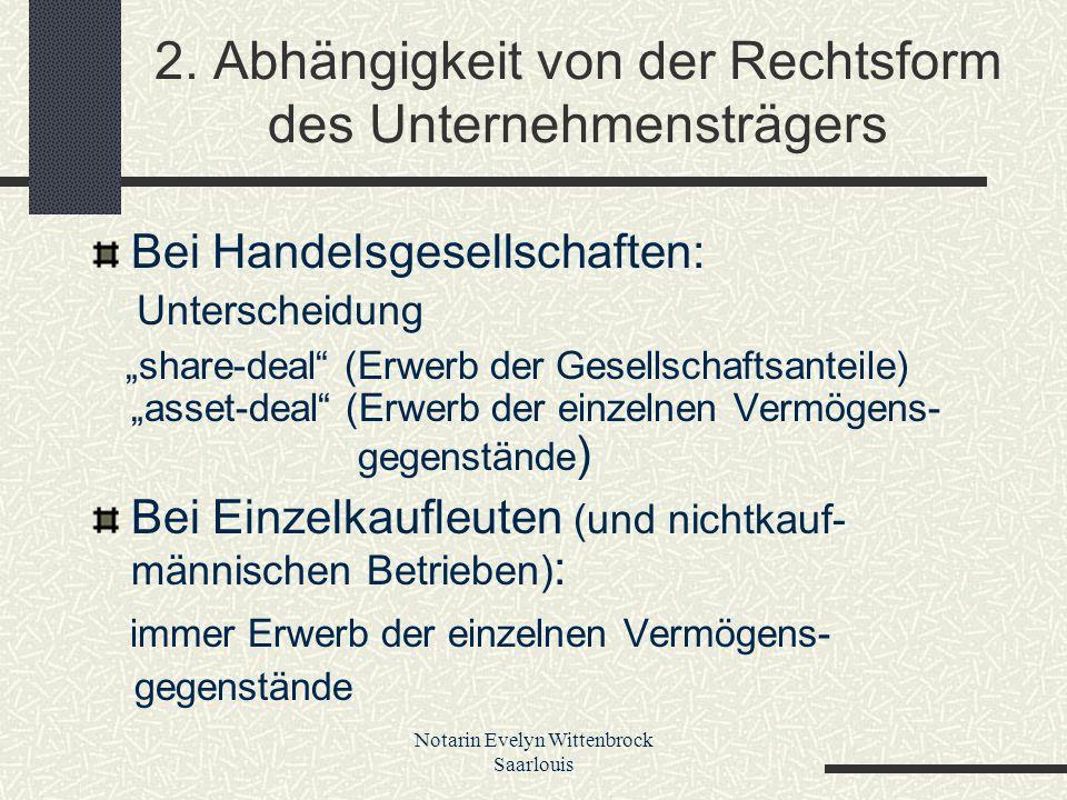 2. Abhängigkeit von der Rechtsform des Unternehmensträgers