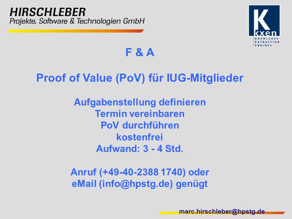 F & A Proof of Value (PoV) für IUG-Mitglieder Aufgabenstellung definieren Termin vereinbaren PoV durchführen kostenfrei Aufwand: 3 - 4 Std.
