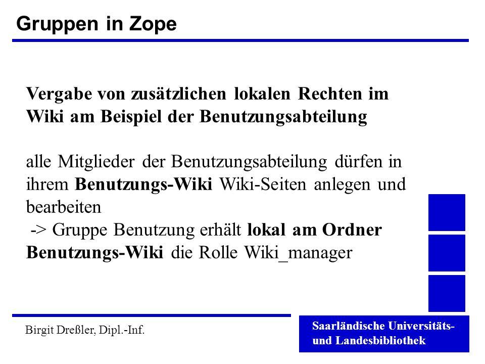 Gruppen in Zope Vergabe von zusätzlichen lokalen Rechten im Wiki am Beispiel der Benutzungsabteilung.