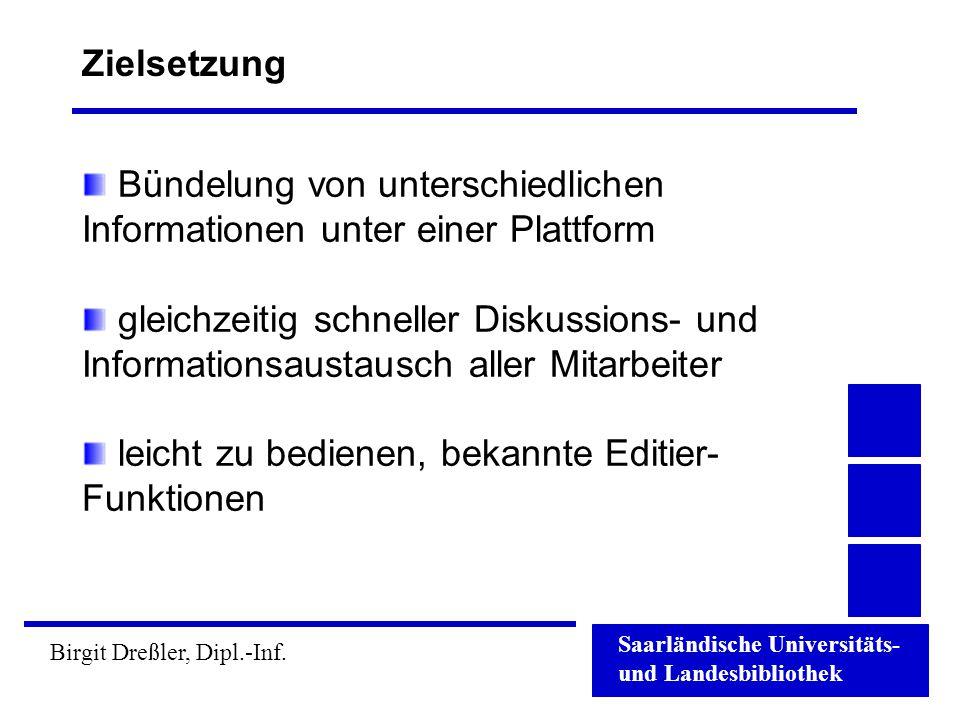 Zielsetzung Bündelung von unterschiedlichen Informationen unter einer Plattform.