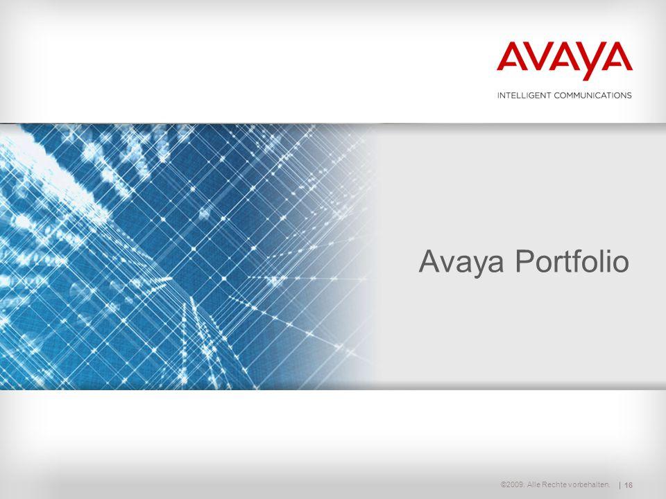 Avaya Portfolio 16 © 2009 Avaya Inc. Alle Rechte vorbehalten.