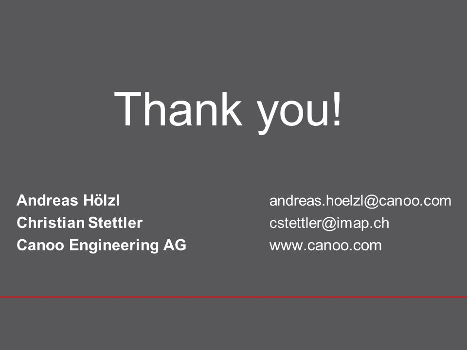 Thank you! Andreas Hölzl andreas.hoelzl@canoo.com