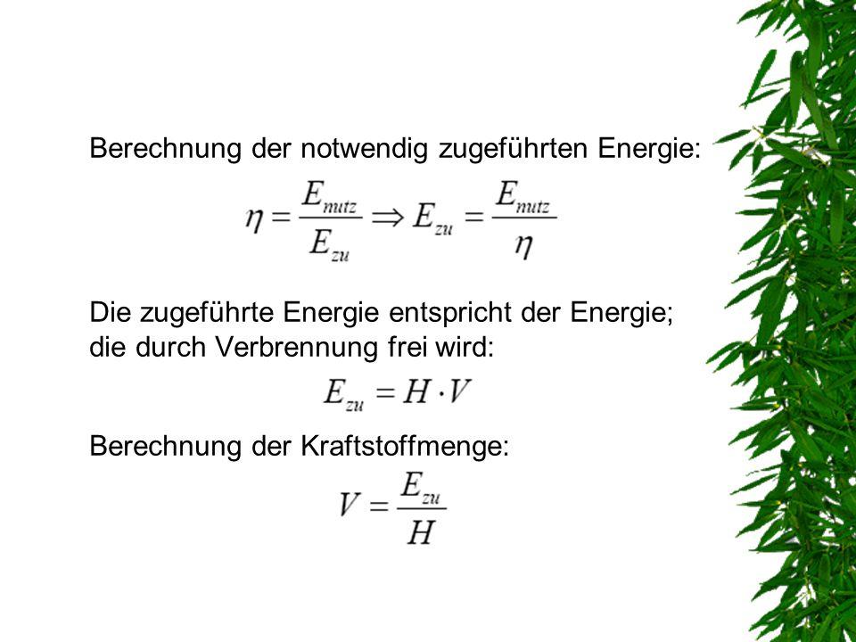 Berechnung der notwendig zugeführten Energie: