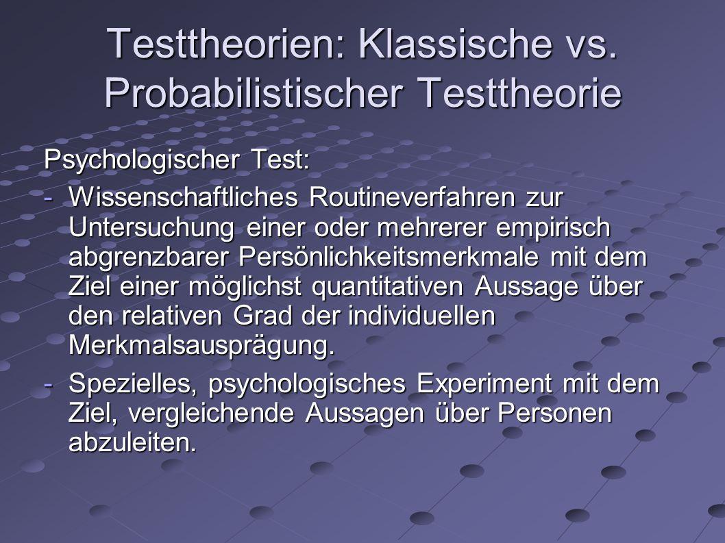 Testtheorien: Klassische vs. Probabilistischer Testtheorie