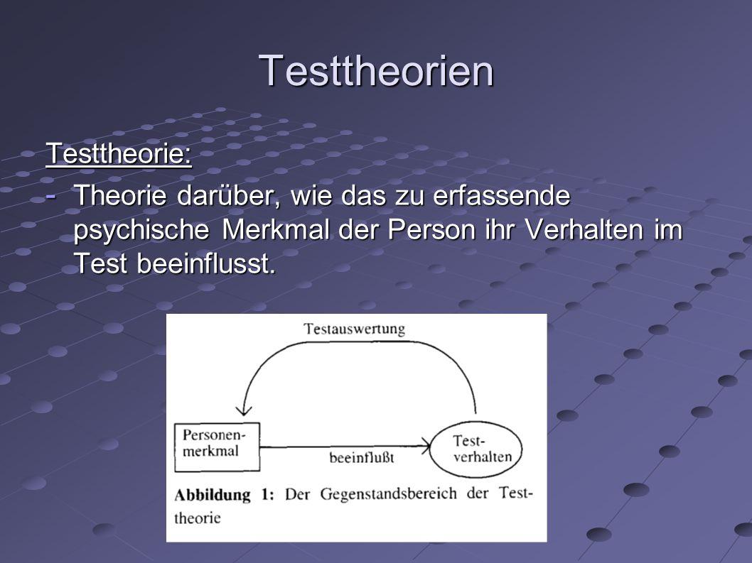 Testtheorien Testtheorie: