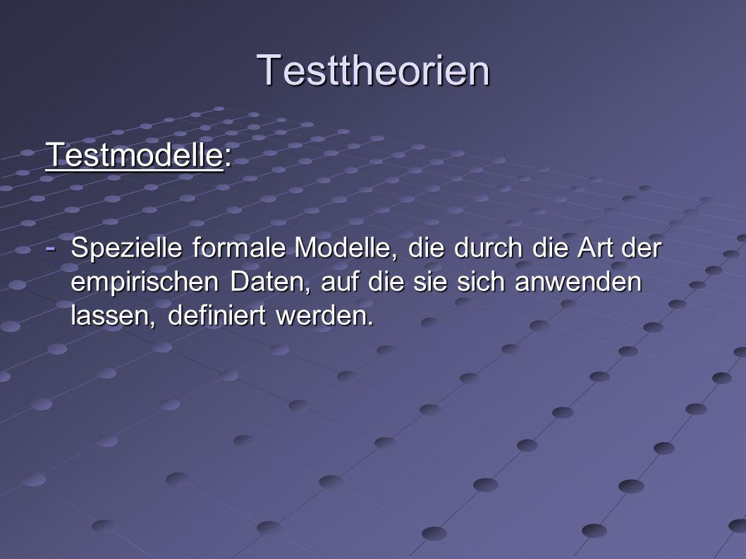 Testtheorien Testmodelle: