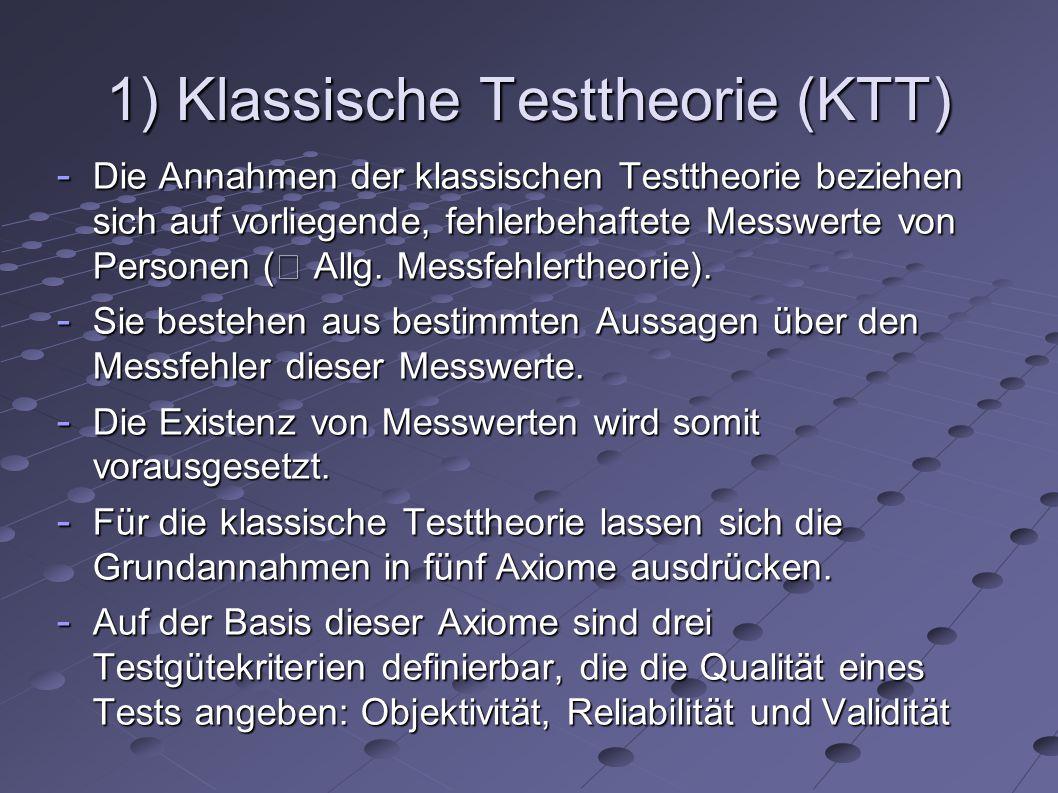 1) Klassische Testtheorie (KTT)