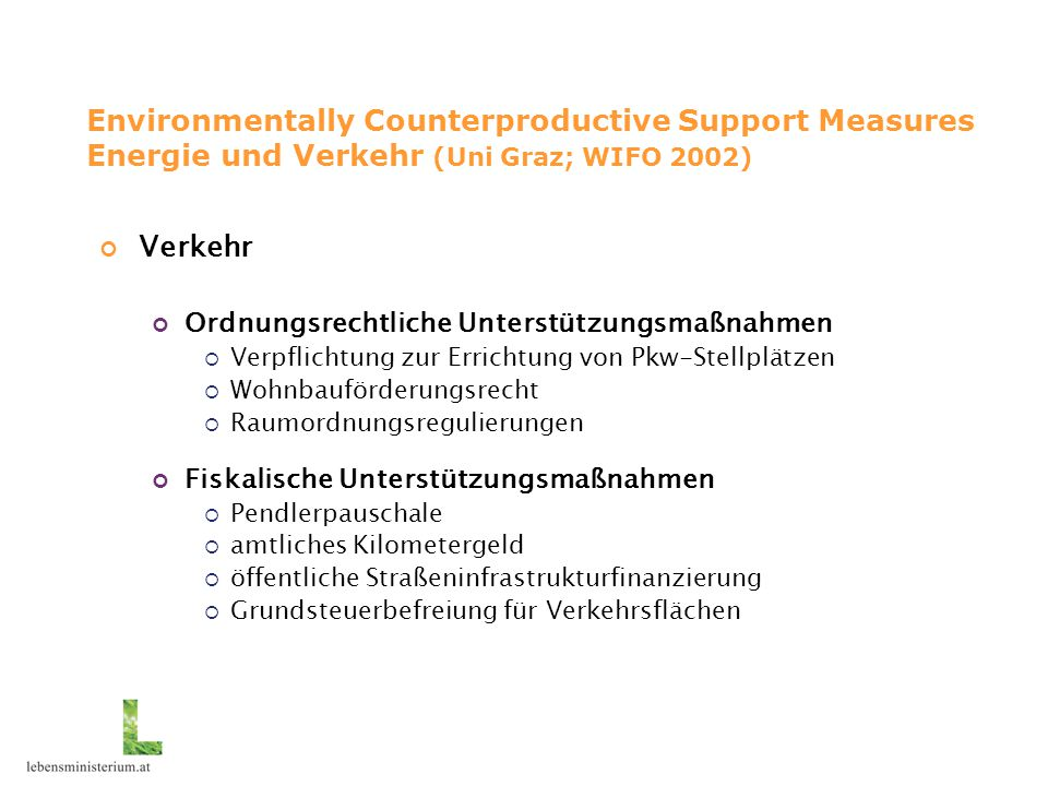 Environmentally Counterproductive Support Measures Energie und Verkehr (Uni Graz; WIFO 2002)