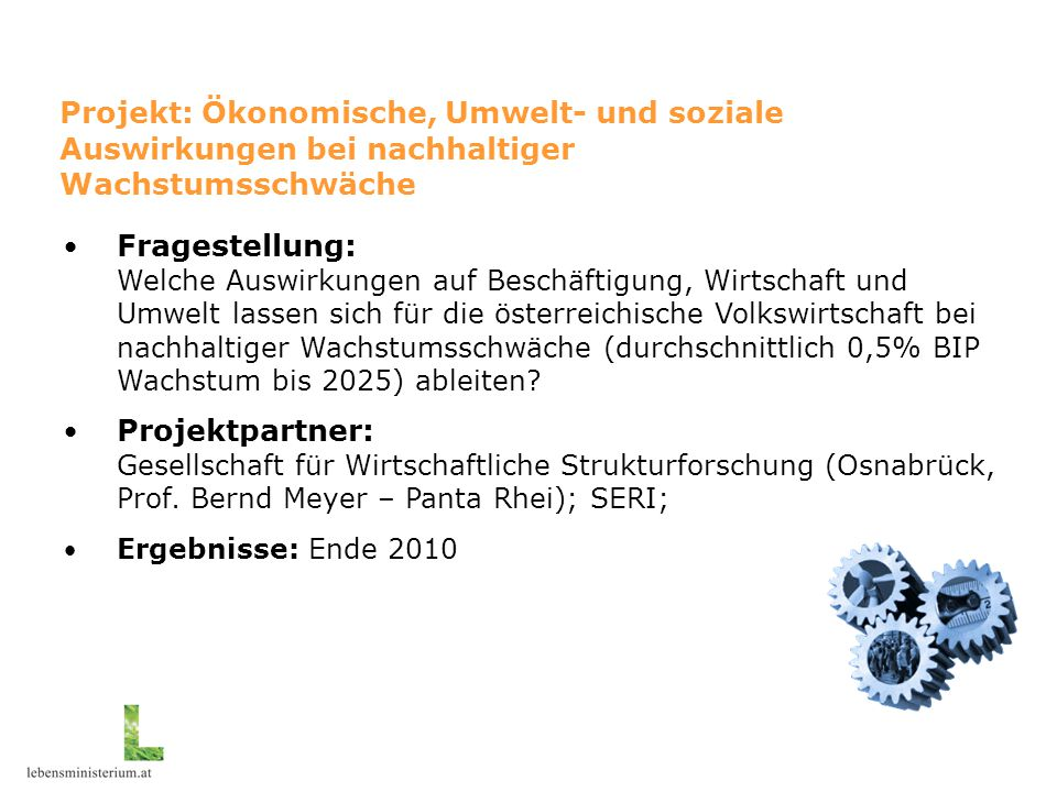 """Projekt """"RESA Projekt: Ökonomische, Umwelt- und soziale Auswirkungen bei nachhaltiger Wachstumsschwäche."""