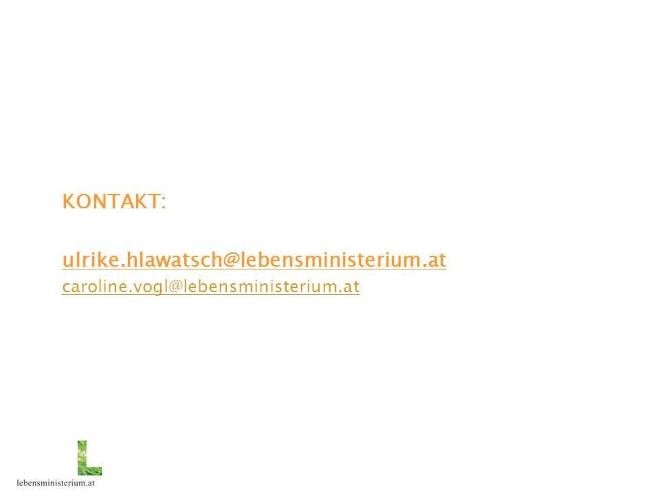 KONTAKT: ulrike.hlawatsch@lebensministerium.at