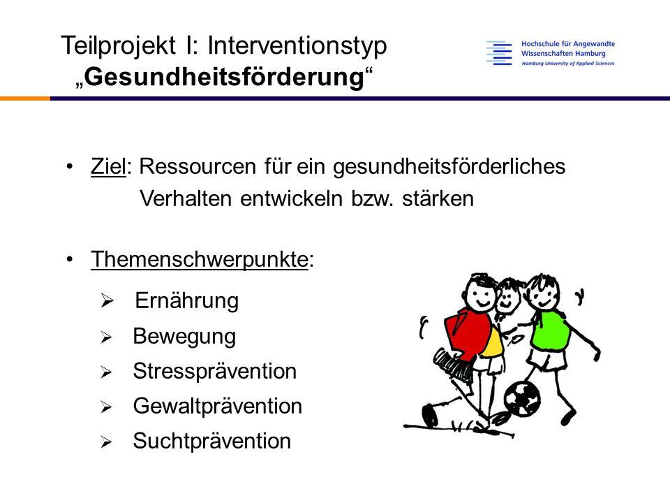 """Teilprojekt I: Interventionstyp """"Gesundheitsförderung"""