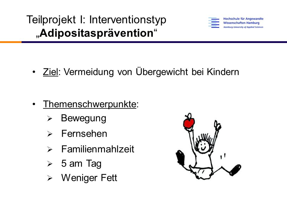 "Teilprojekt I: Interventionstyp ""Adipositasprävention"