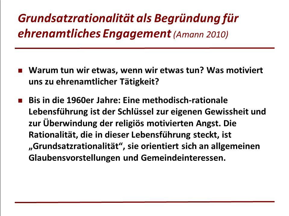 Grundsatzrationalität als Begründung für ehrenamtliches Engagement (Amann 2010)