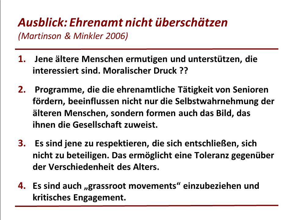 Ausblick: Ehrenamt nicht überschätzen (Martinson & Minkler 2006)
